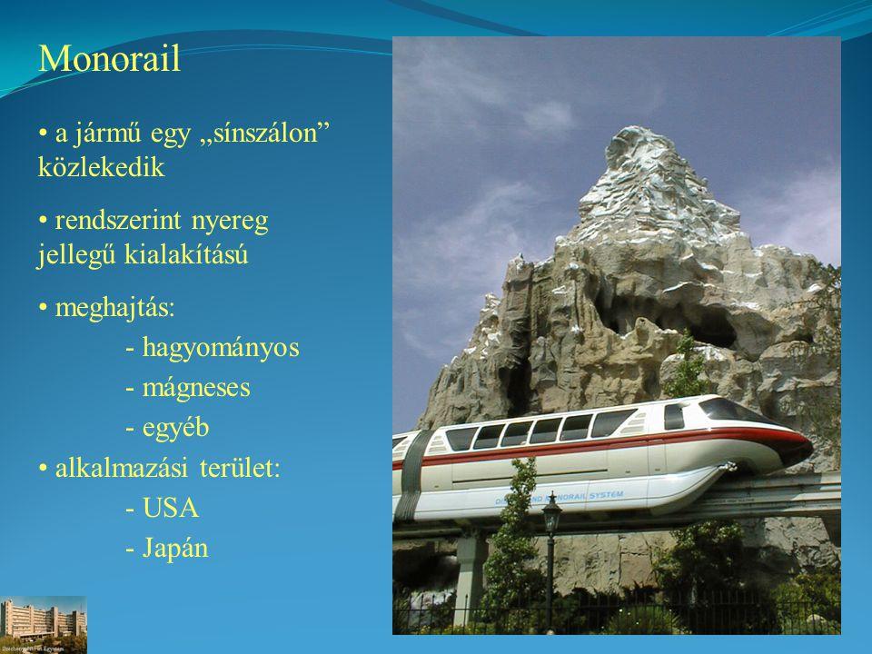 """Monorail a jármű egy """"sínszálon közlekedik"""