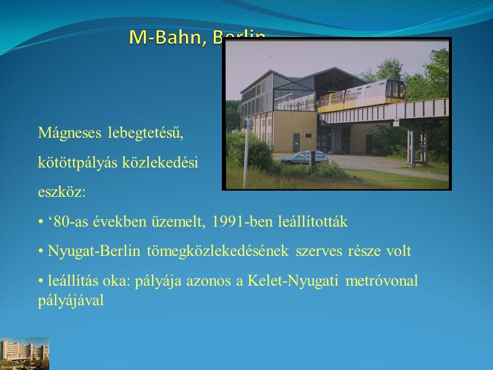 M-Bahn, Berlin Mágneses lebegtetésű, kötöttpályás közlekedési eszköz:
