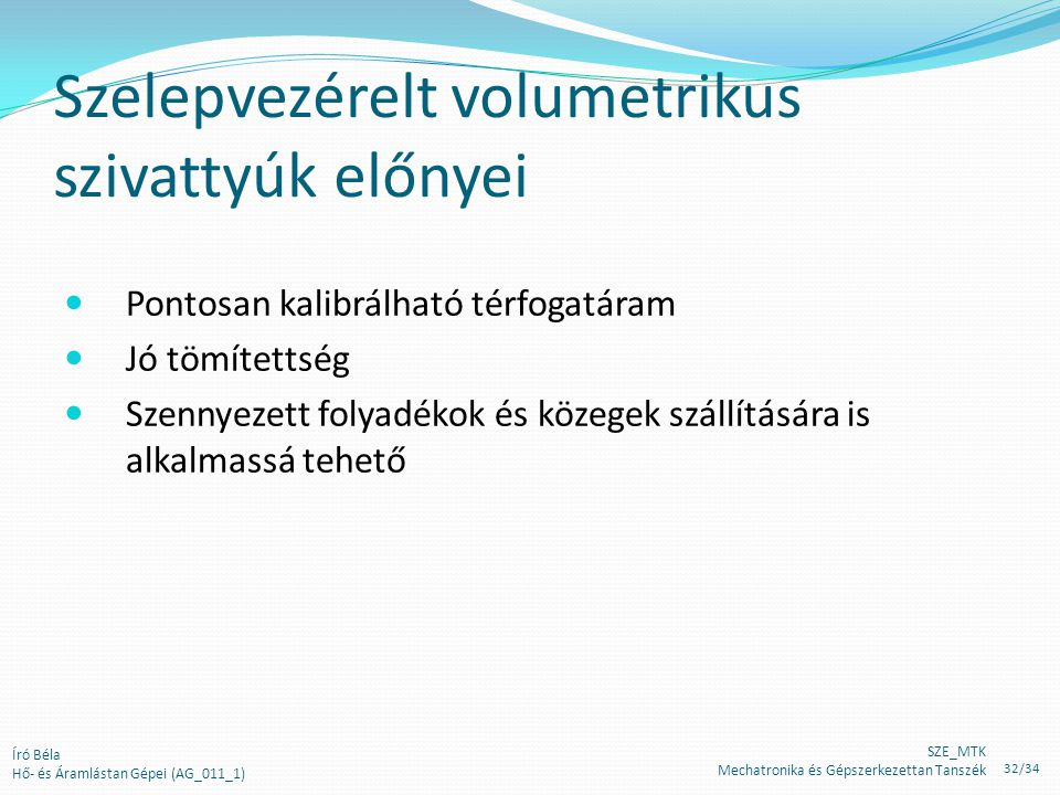 Szelepvezérelt volumetrikus szivattyúk előnyei