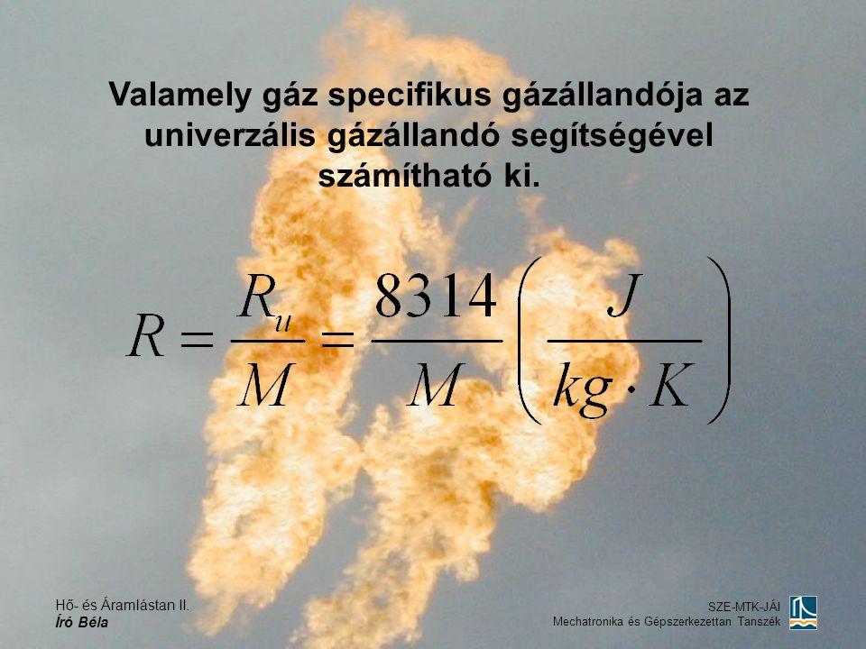 Valamely gáz specifikus gázállandója az univerzális gázállandó segítségével számítható ki.