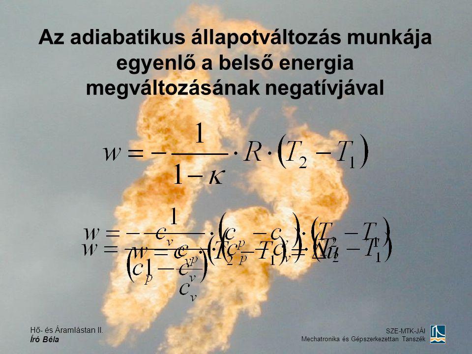 Az adiabatikus állapotváltozás munkája egyenlő a belső energia megváltozásának negatívjával