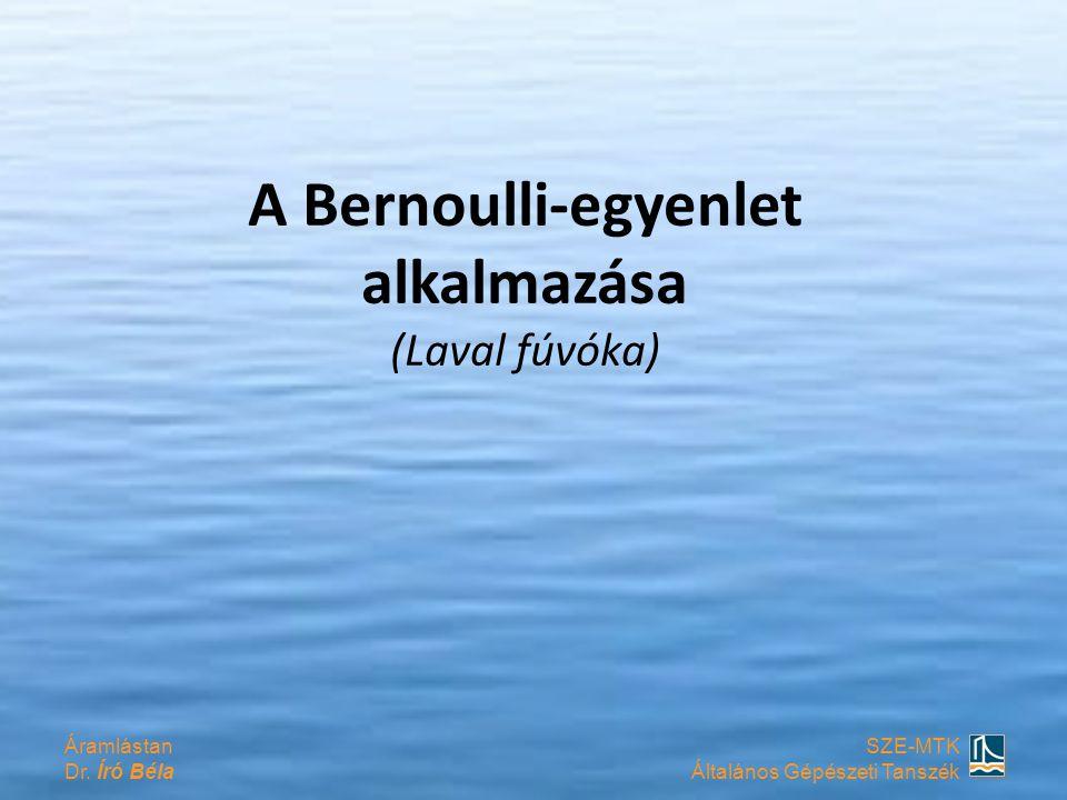 A Bernoulli-egyenlet alkalmazása (Laval fúvóka)