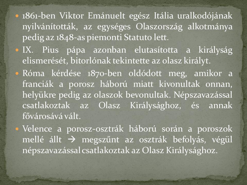 1861-ben Viktor Emánuelt egész Itália uralkodójának nyilvánították, az egységes Olaszország alkotmánya pedig az 1848-as piemonti Statuto lett.