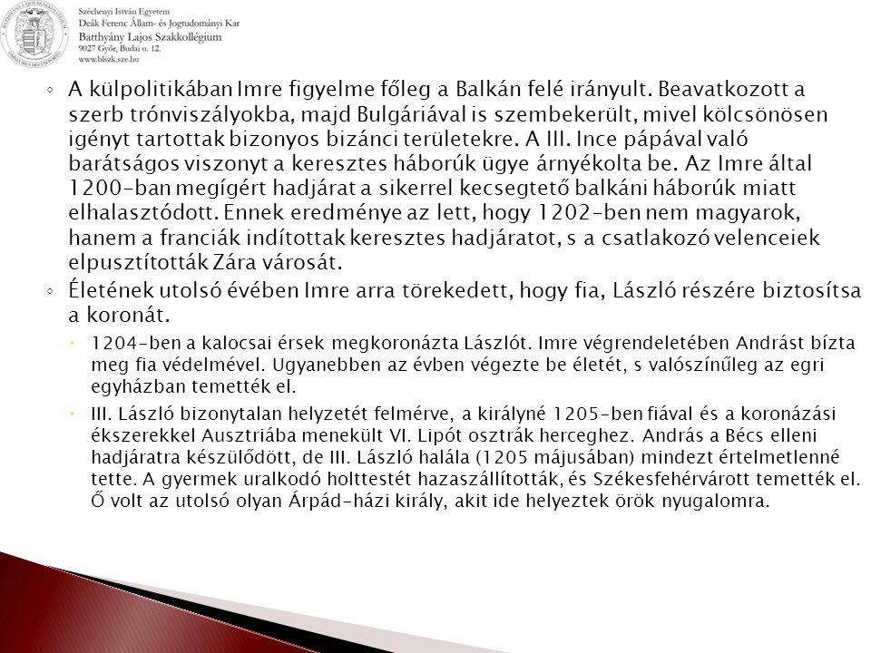 A külpolitikában Imre figyelme főleg a Balkán felé irányult