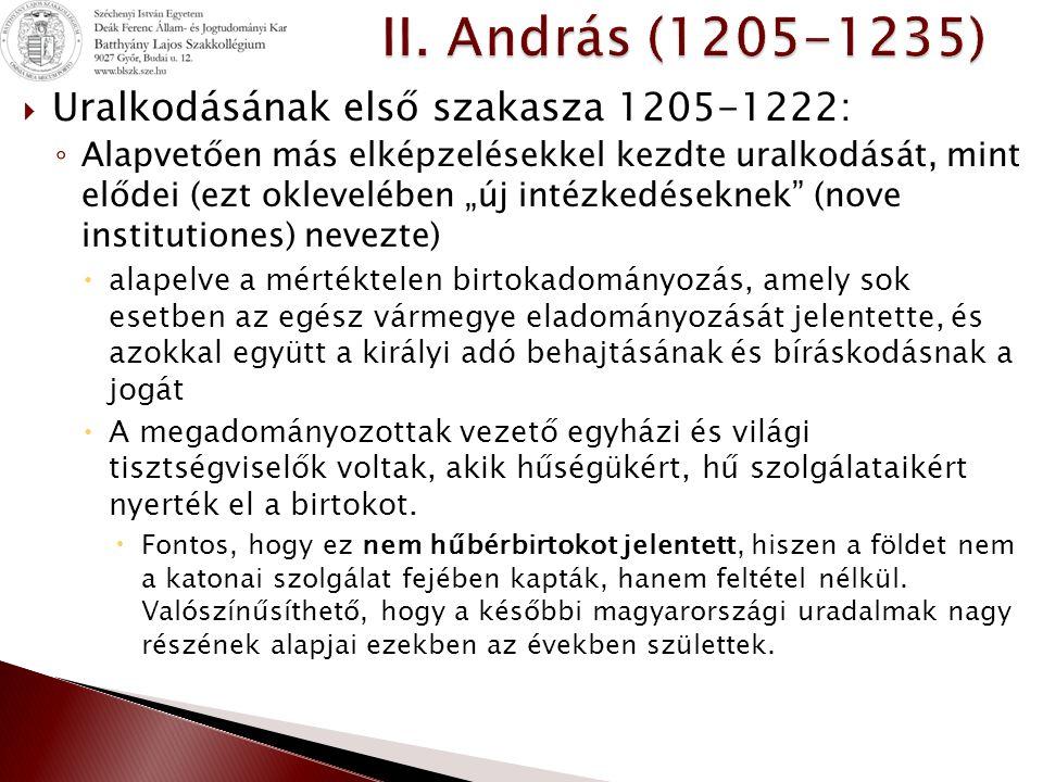 II. András (1205-1235) Uralkodásának első szakasza 1205-1222: