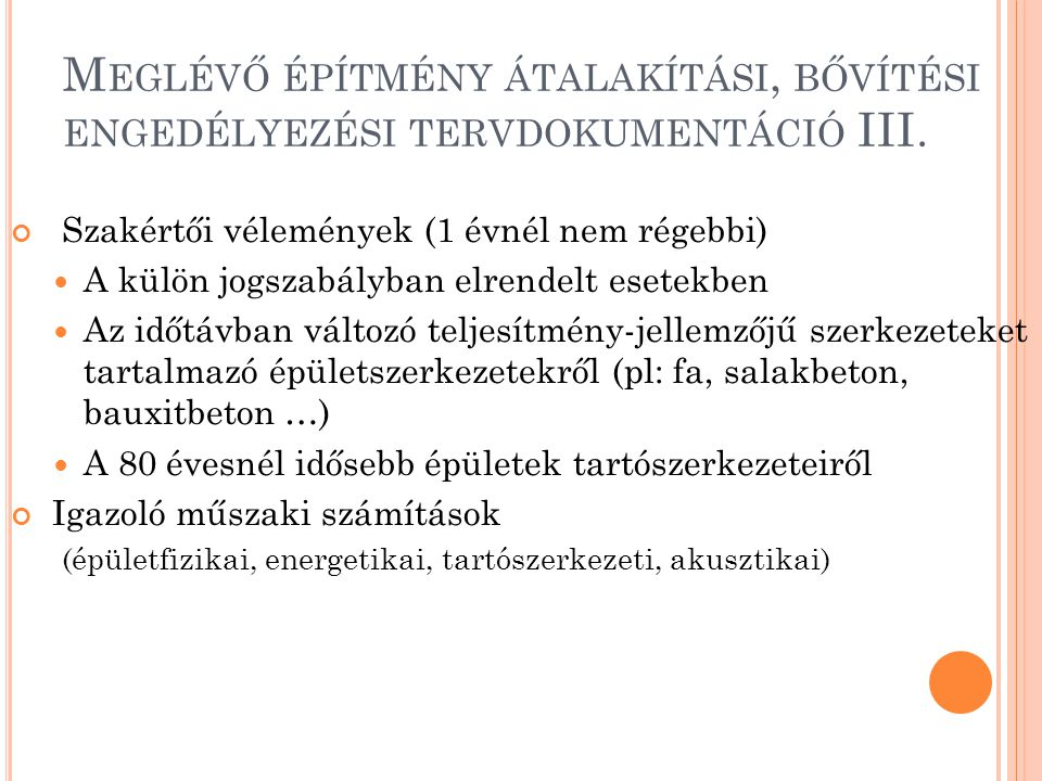 Meglévő építmény átalakítási, bővítési engedélyezési tervdokumentáció III.