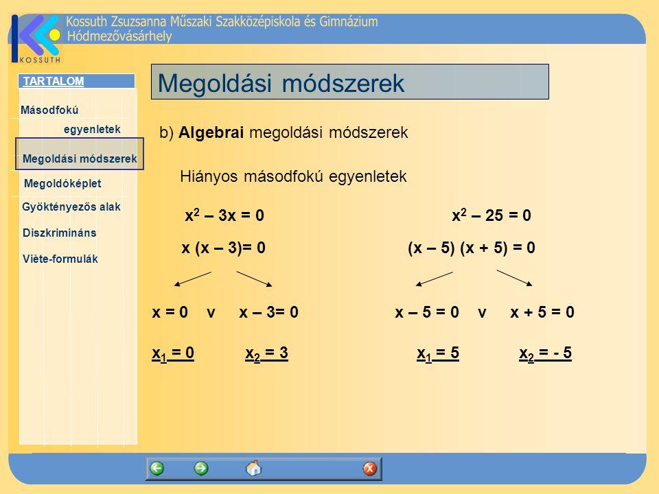Megoldási módszerek b) Algebrai megoldási módszerek