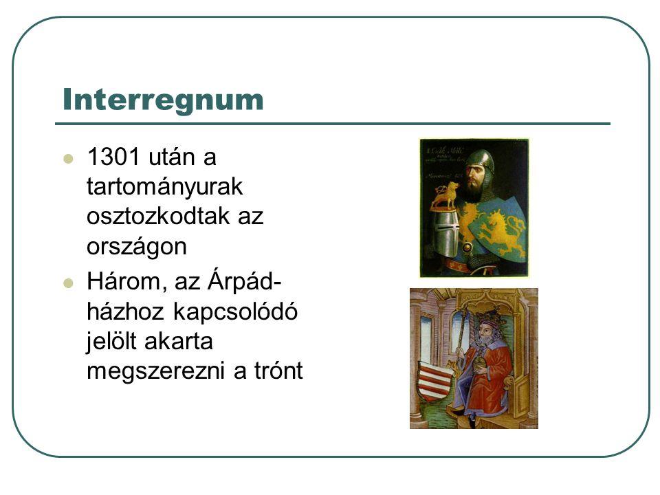 Interregnum 1301 után a tartományurak osztozkodtak az országon
