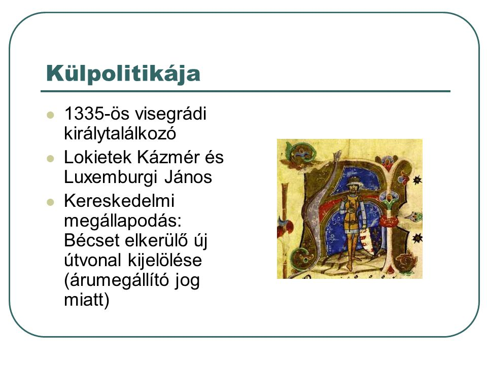 Külpolitikája 1335-ös visegrádi királytalálkozó