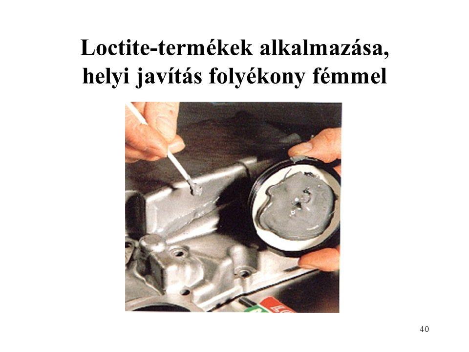 Loctite-termékek alkalmazása, helyi javítás folyékony fémmel