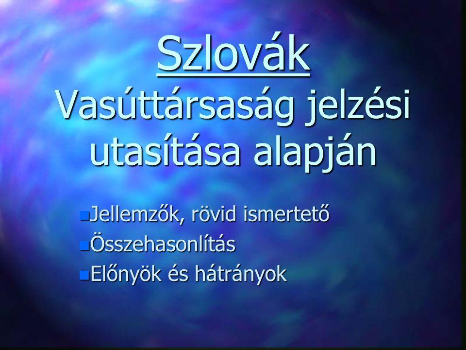 Szlovák Vasúttársaság jelzési utasítása alapján