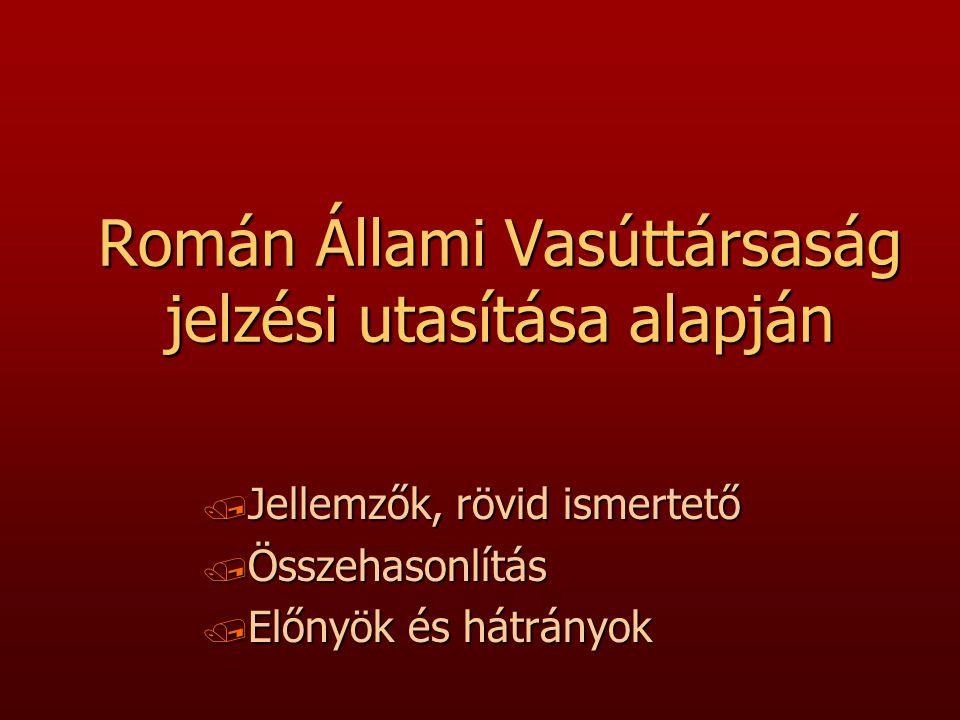 Román Állami Vasúttársaság jelzési utasítása alapján