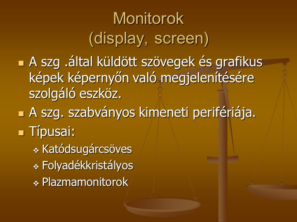 Monitorok (display, screen)
