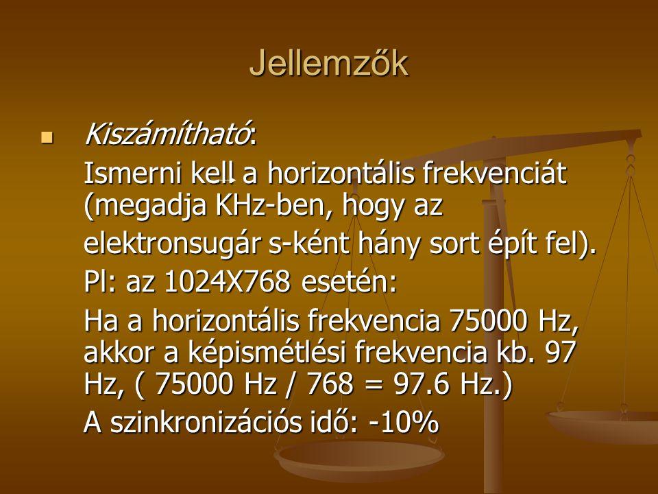 Jellemzők Kiszámítható: