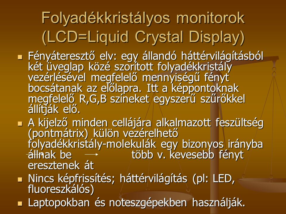 Folyadékkristályos monitorok (LCD=Liquid Crystal Display)