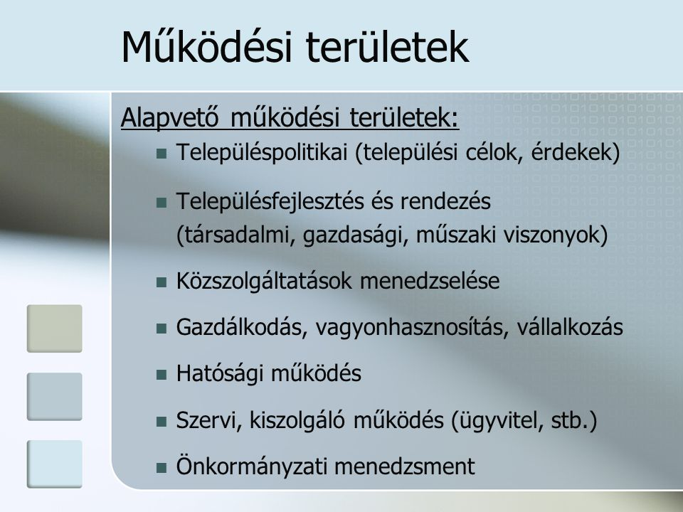 Működési területek Alapvető működési területek: