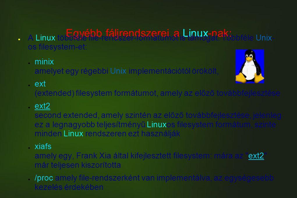 Egyébb fáljrendszerei a Linux-nak: