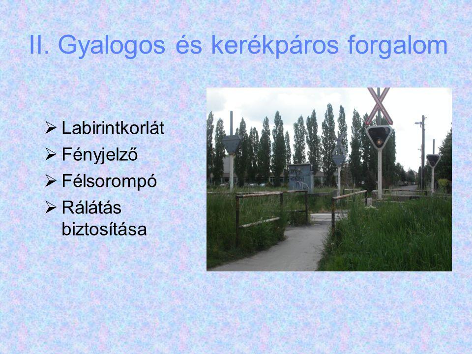 II. Gyalogos és kerékpáros forgalom