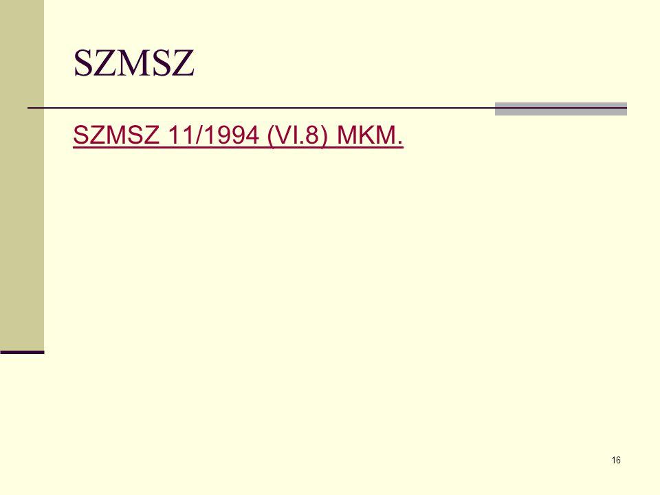 SZMSZ SZMSZ 11/1994 (VI.8) MKM.