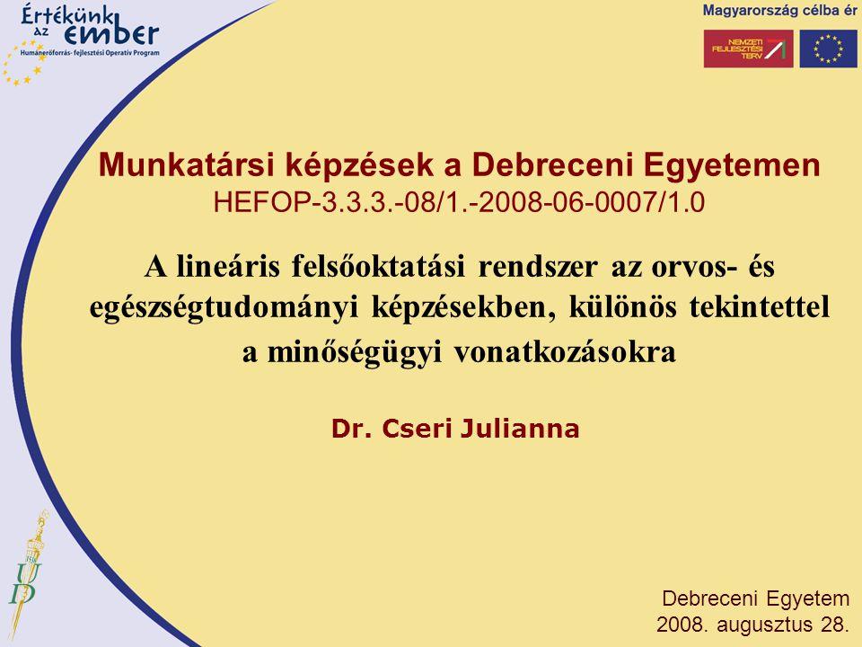 Munkatársi képzések a Debreceni Egyetemen HEFOP-3. 3. 3. -08/1