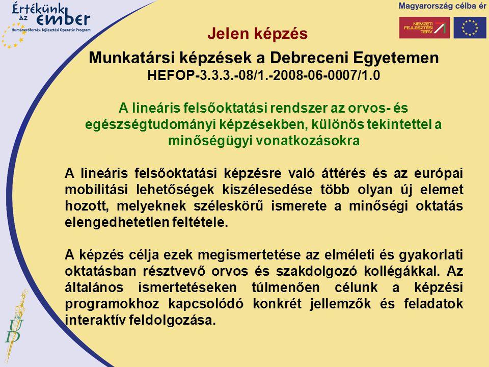 Jelen képzés Munkatársi képzések a Debreceni Egyetemen HEFOP-3.3.3.-08/1.-2008-06-0007/1.0.