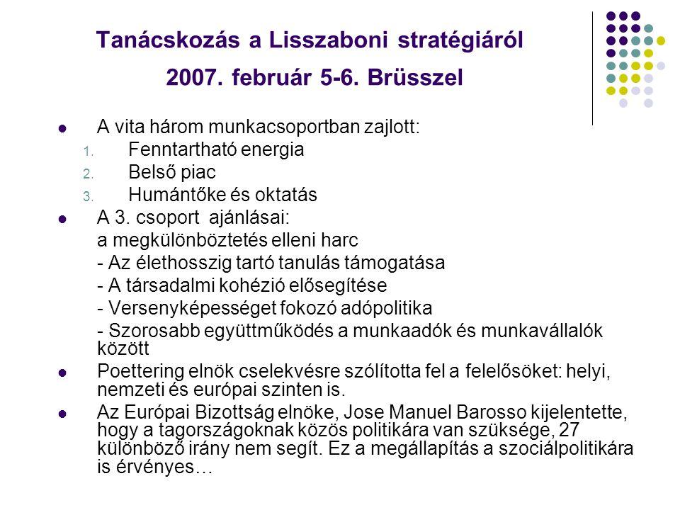 Tanácskozás a Lisszaboni stratégiáról 2007. február 5-6. Brüsszel