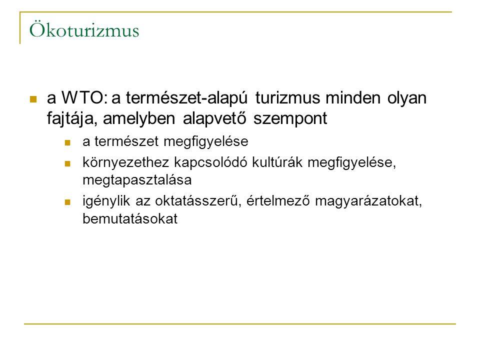 Ökoturizmus a WTO: a természet-alapú turizmus minden olyan fajtája, amelyben alapvető szempont. a természet megfigyelése.