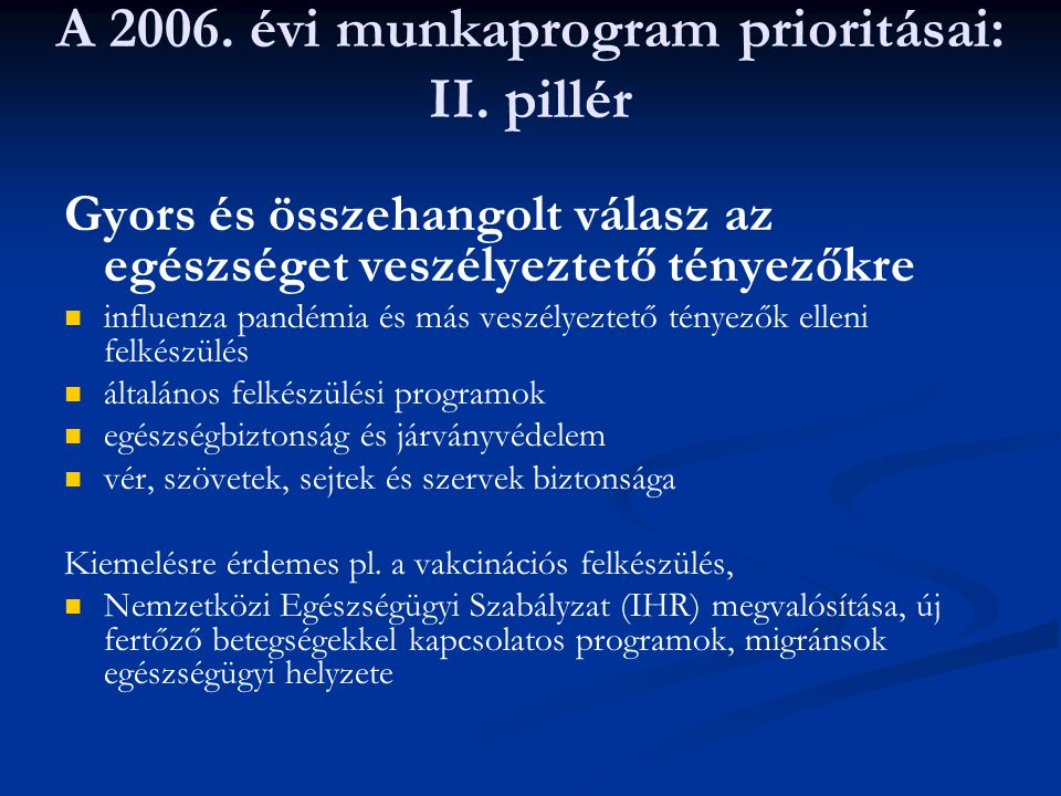 A 2006. évi munkaprogram prioritásai: II. pillér