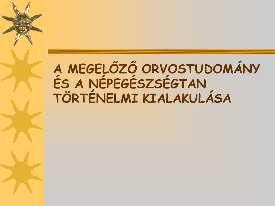 A MEGELŐZŐ ORVOSTUDOMÁNY