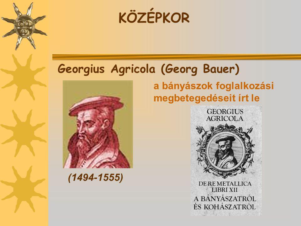 KÖZÉPKOR Georgius Agricola (Georg Bauer) a bányászok foglalkozási
