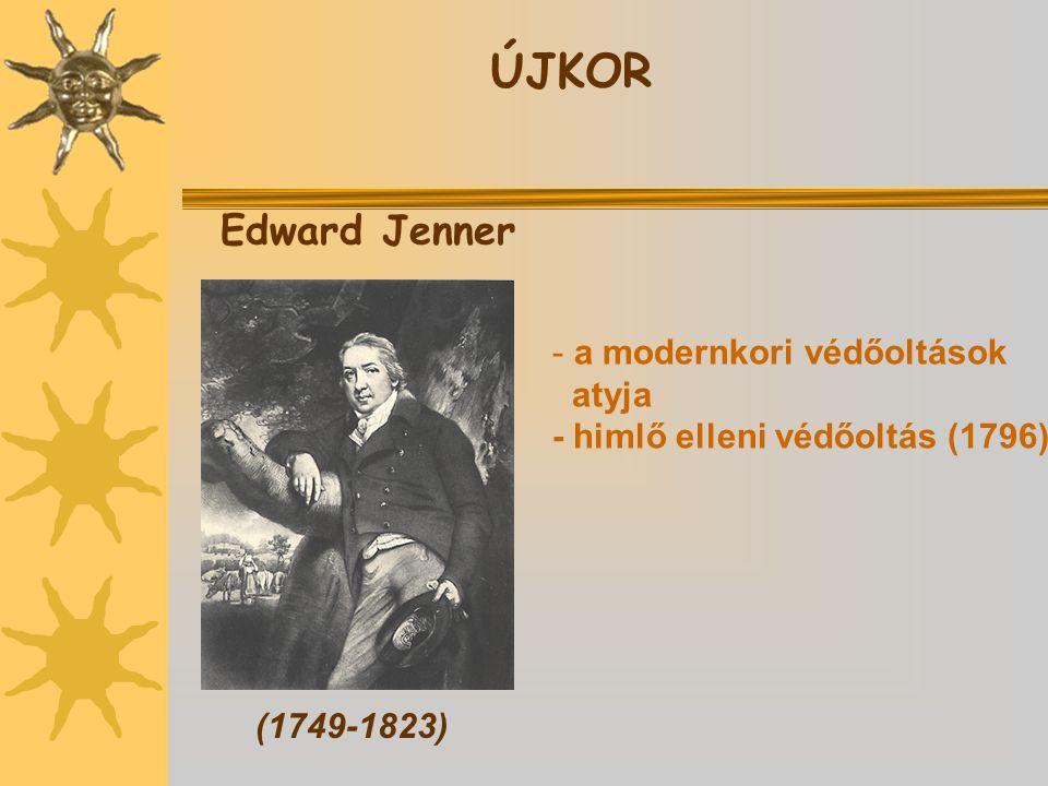 ÚJKOR Edward Jenner a modernkori védőoltások atyja