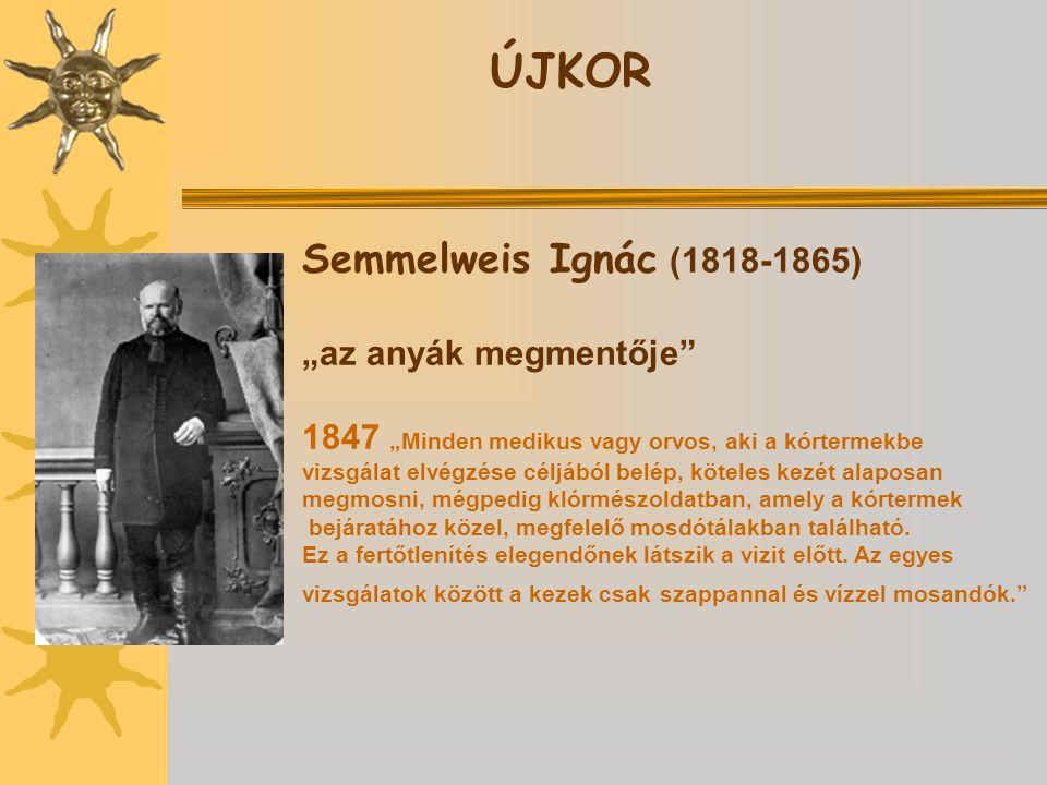 """ÚJKOR Semmelweis Ignác (1818-1865) """"az anyák megmentője"""