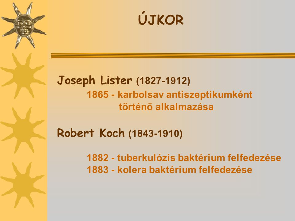 ÚJKOR Joseph Lister (1827-1912) 1865 - karbolsav antiszeptikumként