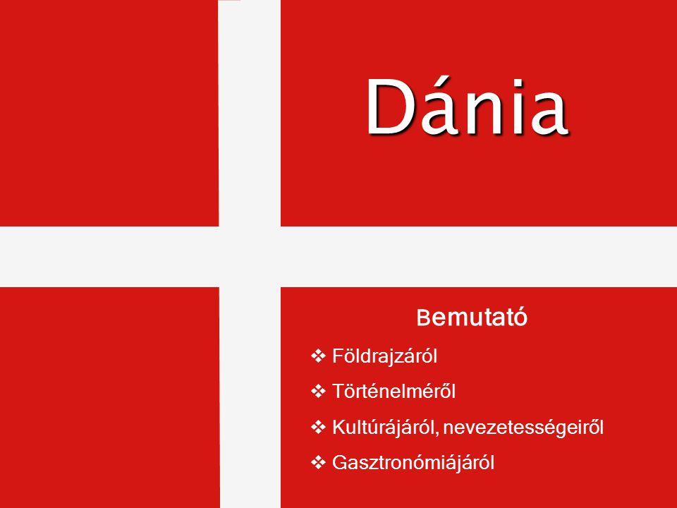 Dánia Bemutató Földrajzáról Történelméről