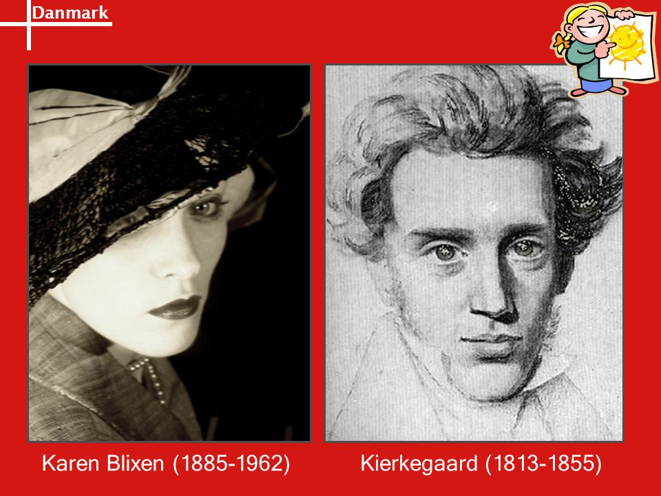 Karen Blixen (1885-1962) Kierkegaard (1813-1855)