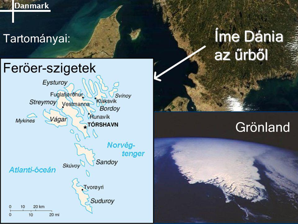 Íme Dánia az űrből Tartományai: Feröer-szigetek Grönland