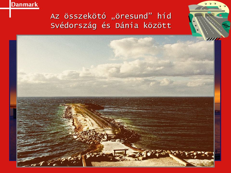"""Az összekötó """"öresund híd Svédország és Dánia között"""