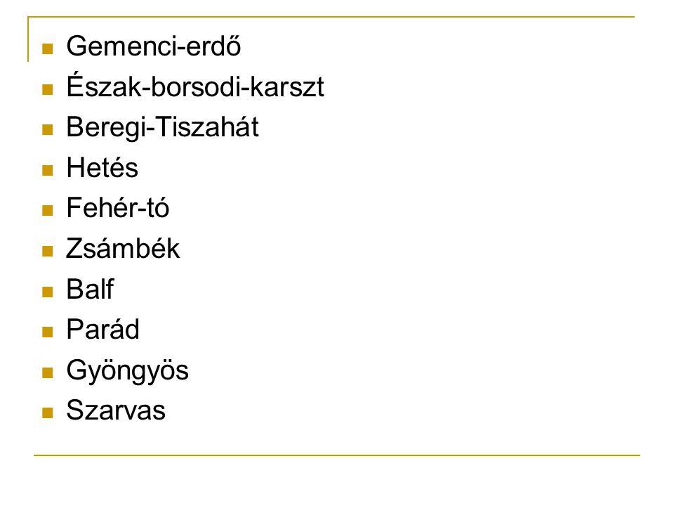 Gemenci-erdő Észak-borsodi-karszt. Beregi-Tiszahát. Hetés. Fehér-tó. Zsámbék. Balf. Parád. Gyöngyös.
