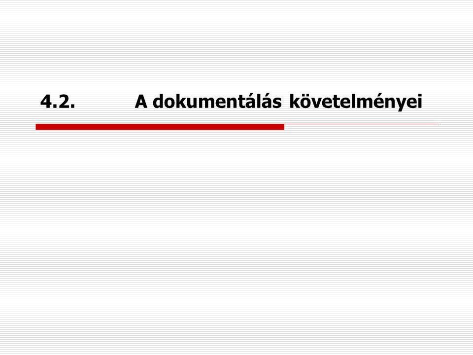 4.2. A dokumentálás követelményei