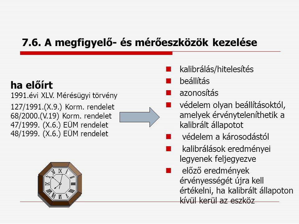 7.6. A megfigyelő- és mérőeszközök kezelése