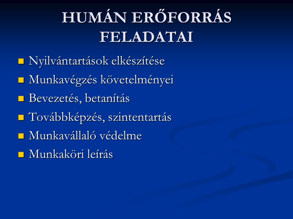 HUMÁN ERŐFORRÁS FELADATAI