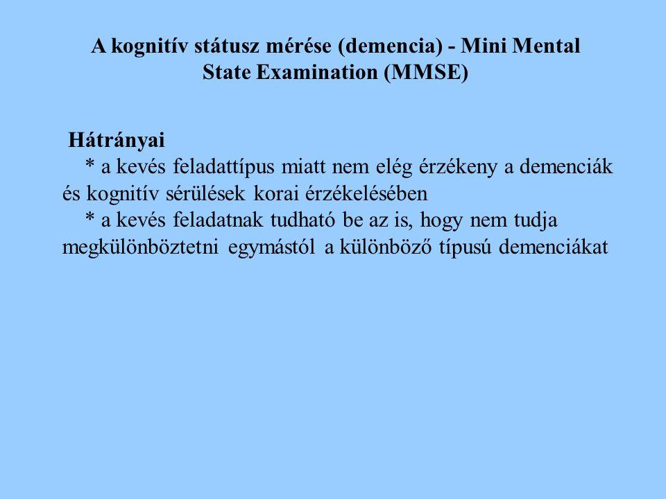 2017.04.04. A kognitív státusz mérése (demencia) - Mini Mental State Examination (MMSE) Hátrányai.