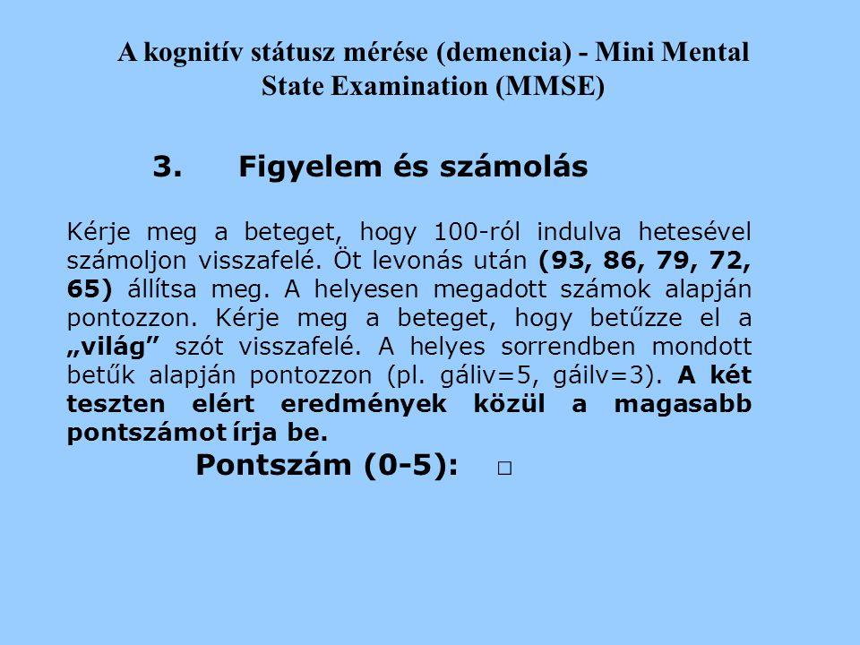 2017.04.04. A kognitív státusz mérése (demencia) - Mini Mental State Examination (MMSE) 3. Figyelem és számolás.