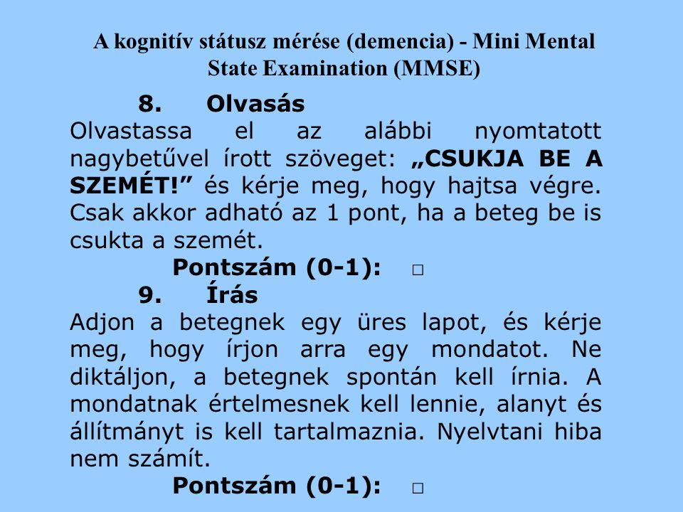 2017.04.04. A kognitív státusz mérése (demencia) - Mini Mental State Examination (MMSE) 8. Olvasás.