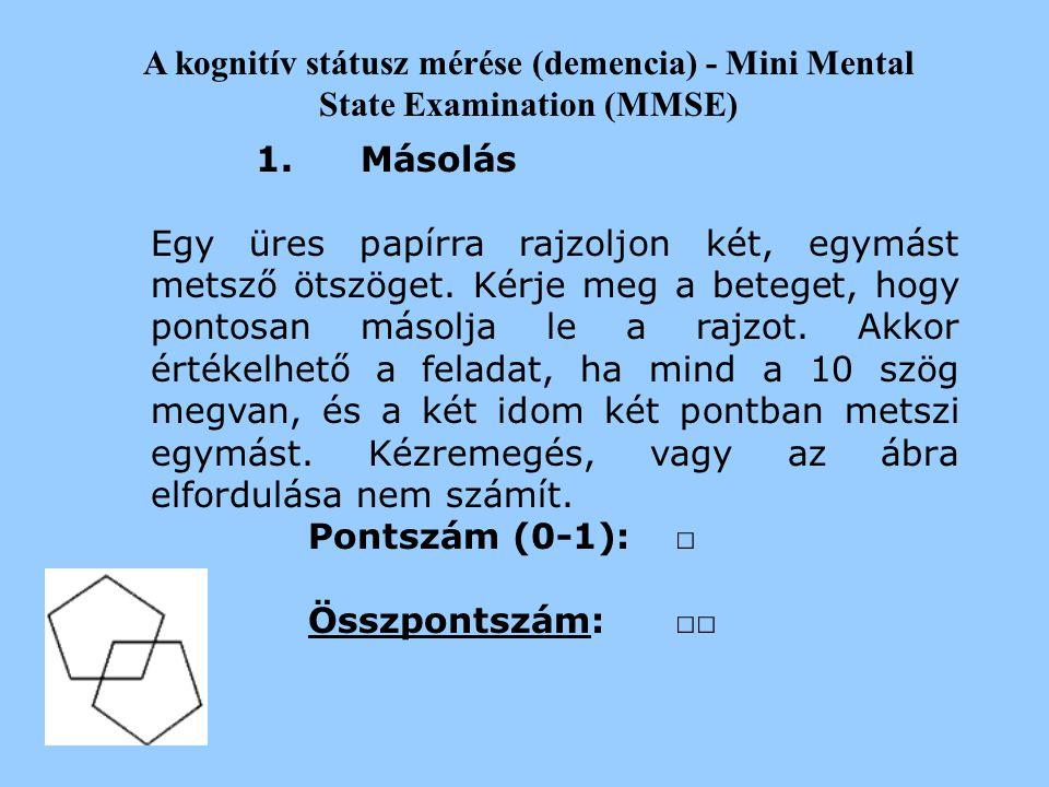 2017.04.04. A kognitív státusz mérése (demencia) - Mini Mental State Examination (MMSE) 1. Másolás.