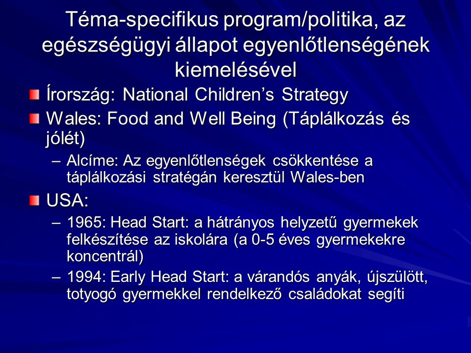 Téma-specifikus program/politika, az egészségügyi állapot egyenlőtlenségének kiemelésével
