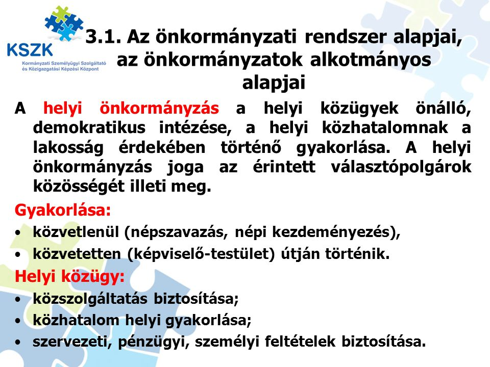 3.1. Az önkormányzati rendszer alapjai, az önkormányzatok alkotmányos alapjai