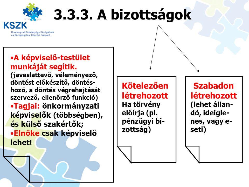 3.3.3. A bizottságok A képviselő-testület munkáját segítik.