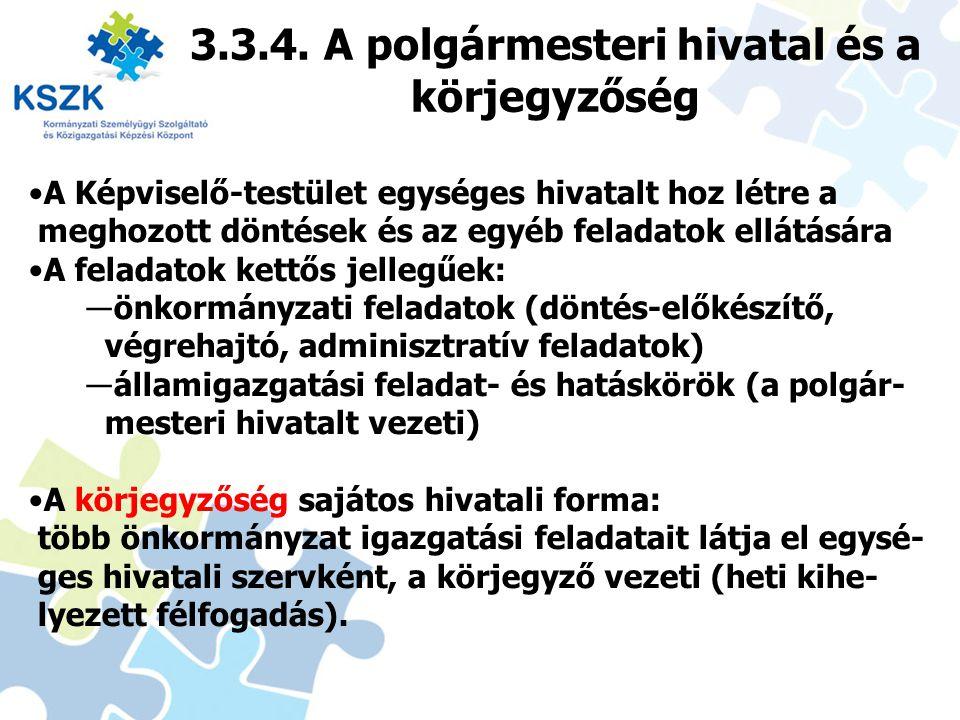 3.3.4. A polgármesteri hivatal és a körjegyzőség