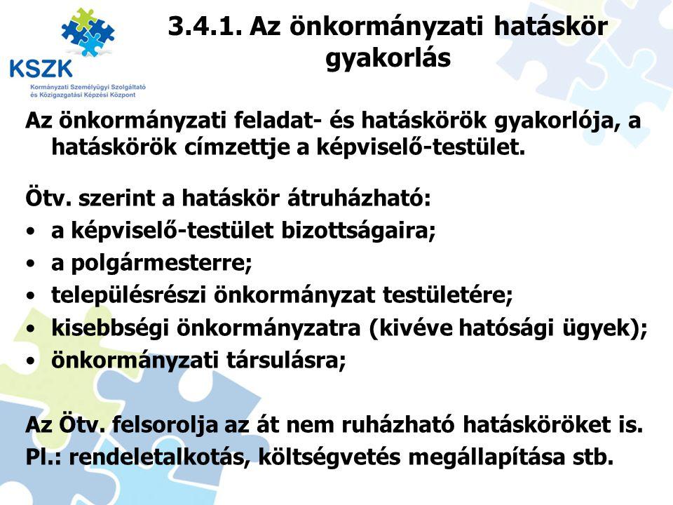 3.4.1. Az önkormányzati hatáskör gyakorlás